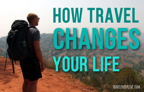 how travel changes your life