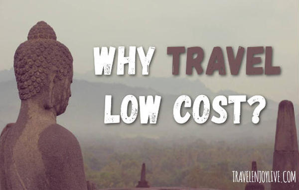 Why travel low cost?